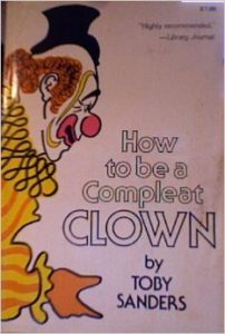 How to be a Compleat Clown, by Toby Sanders