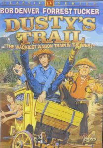 Dusty's Trail, starring Bob Denver and Forrest Tucker
