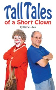 Tall Tales of a Short Clown, by Barry Lubin
