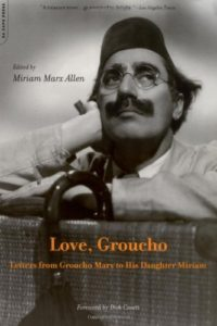 Love, Groucho: Letters From Groucho Marx To His Daughter Miriam