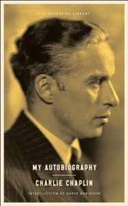 My Autobiography - Charlie Chaplin's final, and best, autobiography