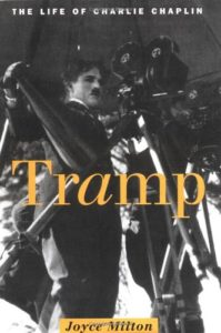 Tramp - the Life of Charlie Chaplin by Joyce Milton