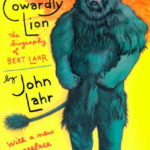 Notes on a Cowardly Lion - biography of Bert Lahr by his son