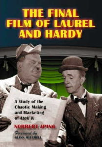 The Final Film of Laurel and Hardy: A Study of the Chaotic Making and Marketing of Atoll K,