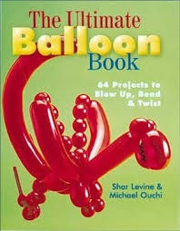 The Ultimate Balloon Book - 64 projects to blow up, bend and twist