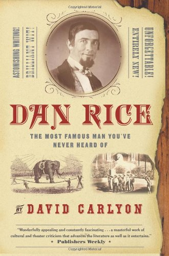 Dan Rice - the most famous man you've never heard of