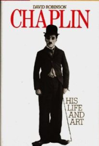 Chaplin: His Life and Art by David Robinson