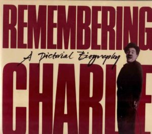 Remembering Charlie: A Pictorial Biography, by Jerry Epstein