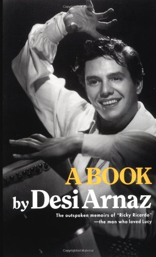 """A Book by Desi Arnaz, the outspoken memoirs of """"Ricky Ricardo"""" - the man who loved Lucy"""