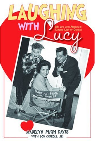 Laughing with Lucy: My Life with America's Leading Lady of Comedy