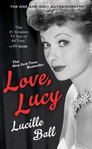 """Love, Lucy by Lucille Ball - the one and only autobiography - The New York Times bestseller - """"The #1 Greatest TV Star of all time"""" - TV Guide"""