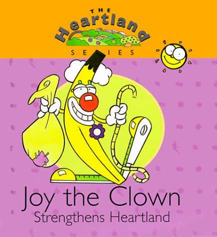 Joy the Clown strengthens Heartland - part of the Heartland series of the 'fruits of the Spirit' books for children